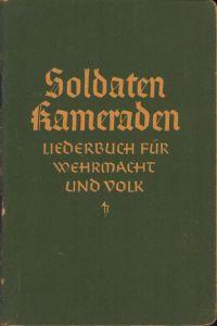 'Soldaten Kameraden' Wehrmacht Liederbuch