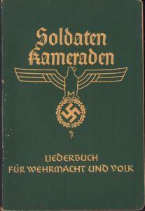 'Soldaten Kameraden' Wehrmacht Liederbuch (1938)
