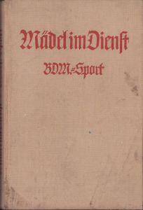 Mädel im Dienst 'BDM Sport' 1940
