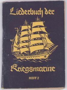 Liederbuch der Kriegsmarine Heft 2
