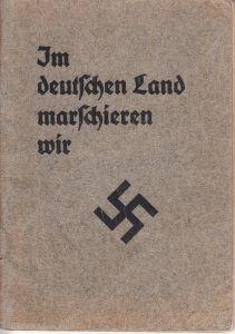 'Im Deutschen Land marschieren wir' HJ Liederbuch