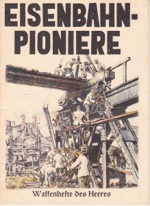'Eisenbahn Pioniere' Waffenhefte des Heeres